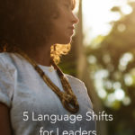 5 language shifts for leadership