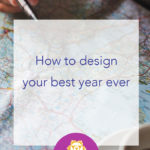 How to design your best year ever
