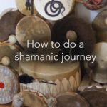 Shamanic journey to commune with your spirit guides