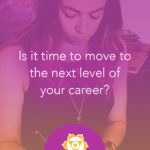 How to know it's time to move to the next level of your career