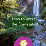 How to enter the flow state of life